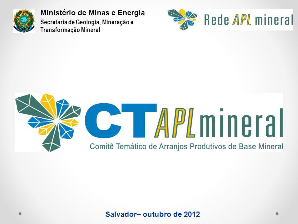 Salvador– outubro de 2012 Secretaria de Geologia, Mineração e Transformação Mineral Ministério de Minas e Energia