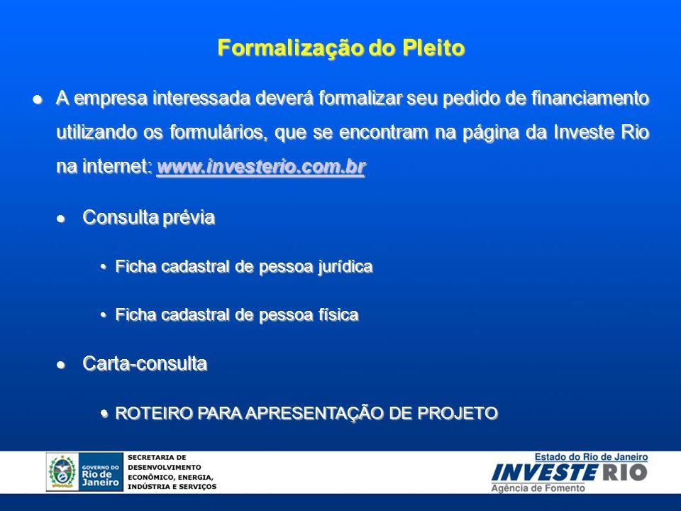 A empresa interessada deverá formalizar seu pedido de financiamento utilizando os formulários, que se encontram na página da Investe Rio na internet: