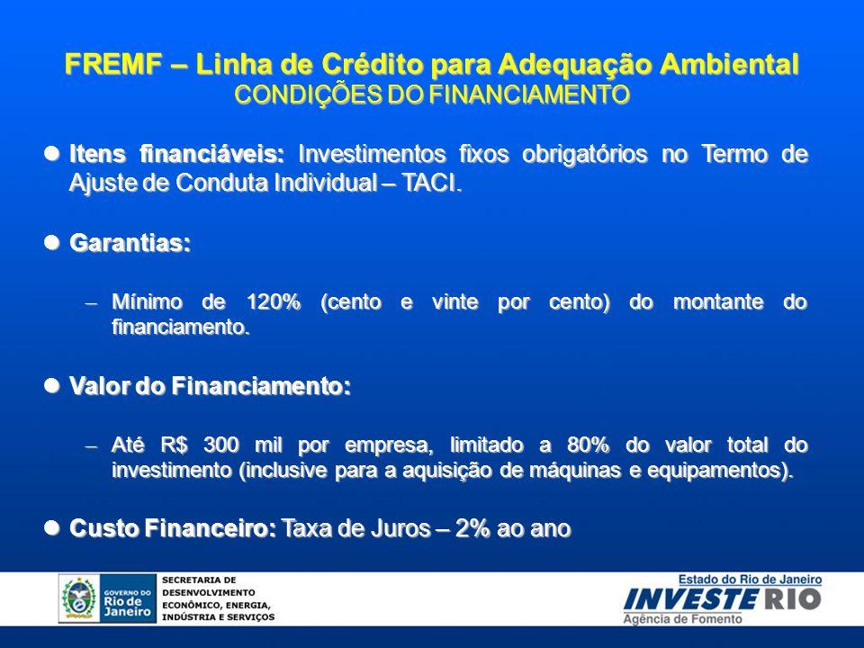 Itens financiáveis: Investimentos fixos obrigatórios no Termo de Ajuste de Conduta Individual – TACI. Itens financiáveis: Investimentos fixos obrigató