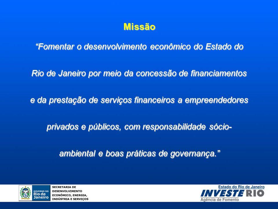 """""""Fomentar o desenvolvimento econômico do Estado do Rio de Janeiro por meio da concessão de financiamentos e da prestação de serviços financeiros a emp"""