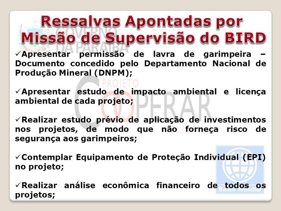 Apresentar permissão de lavra de garimpeira – Documento concedido pelo Departamento Nacional de Produção Mineral (DNPM); Apresentar estudo de impacto