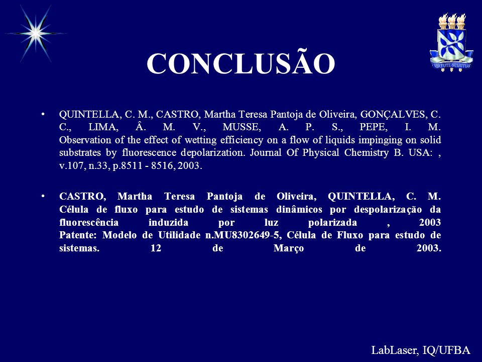 LabLaser, IQ/UFBA QUINTELLA, C. M., CASTRO, Martha Teresa Pantoja de Oliveira, GONÇALVES, C. C., LIMA, Â. M. V., MUSSE, A. P. S., PEPE, I. M. Observat