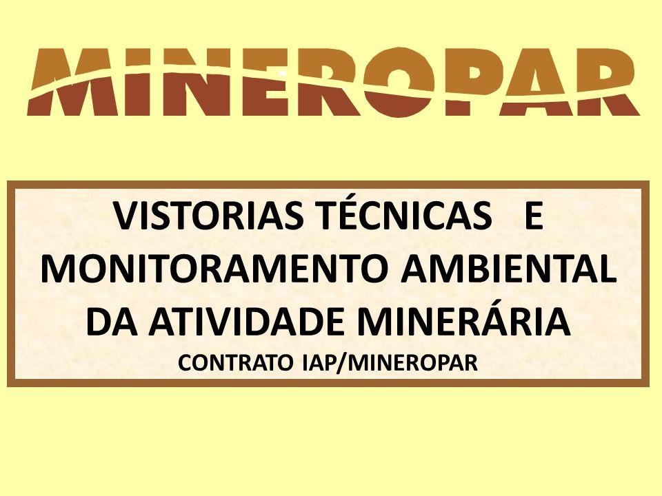 VISTORIAS TÉCNICAS E MONITORAMENTO AMBIENTAL DA ATIVIDADE MINERÁRIA CONTRATO IAP/MINEROPAR