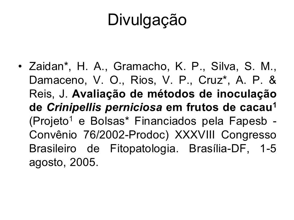 Divulgação Zaidan*, H. A., Gramacho, K. P., Silva, S. M., Damaceno, V. O., Rios, V. P., Cruz*, A. P. & Reis, J. Avaliação de métodos de inoculação de