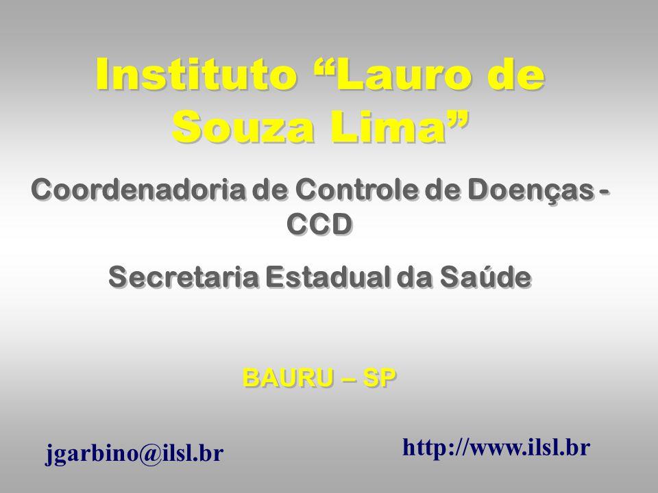"http://www.ilsl.br Instituto ""Lauro de Souza Lima"" Coordenadoria de Controle de Doenças - CCD Secretaria Estadual da Saúde BAURU – SP Instituto ""Lauro"