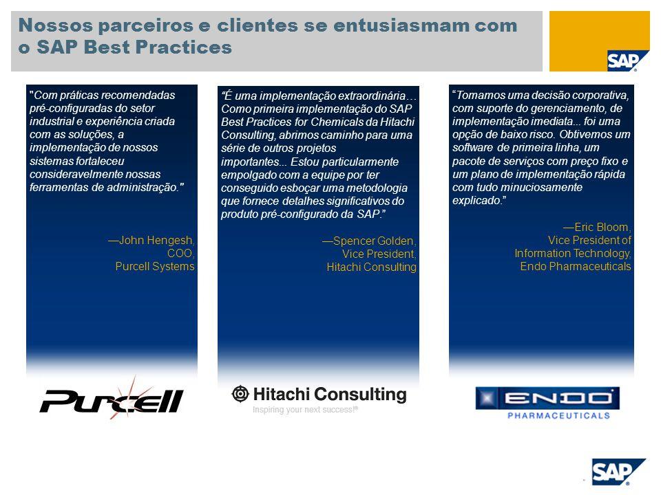"""Nossos parceiros e clientes se entusiasmam com o SAP Best Practices """"É uma implementação extraordinária… Como primeira implementação do SAP Best Pract"""