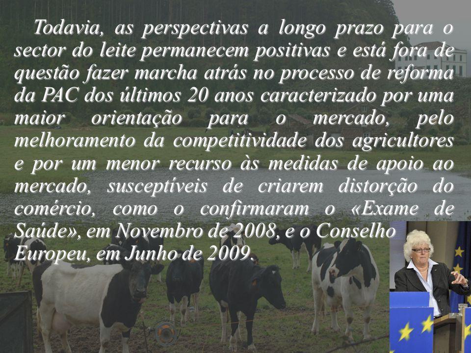 Todavia, as perspectivas a longo prazo para o sector do leite permanecem positivas e está fora de questão fazer marcha atrás no processo de reforma da
