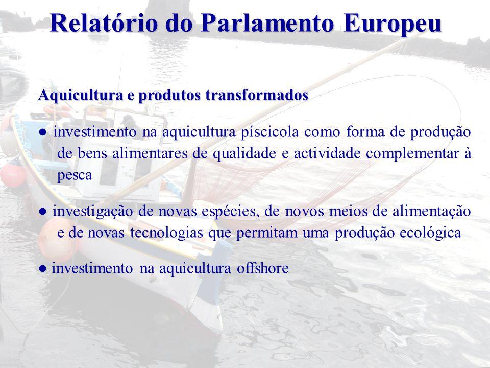 Aquicultura e produtos transformados ● investimento na aquicultura píscicola como forma de produção de bens alimentares de qualidade e actividade comp