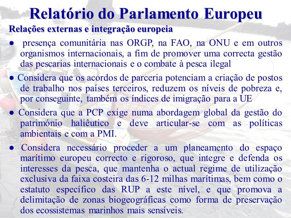 Relações externas e integração europeia ● presença comunitária nas ORGP, na FAO, na ONU e em outros organismos internacionais, a fim de promover uma c