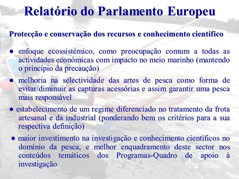 Protecção e conservação dos recursos e conhecimento científico ● enfoque ecossistémico, como preocupação comum a todas as actividades económicas com i
