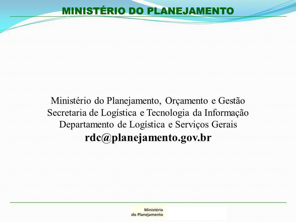 MINISTÉRIO DO PLANEJAMENTO Ministério do Planejamento, Orçamento e Gestão Secretaria de Logística e Tecnologia da Informação Departamento de Logística