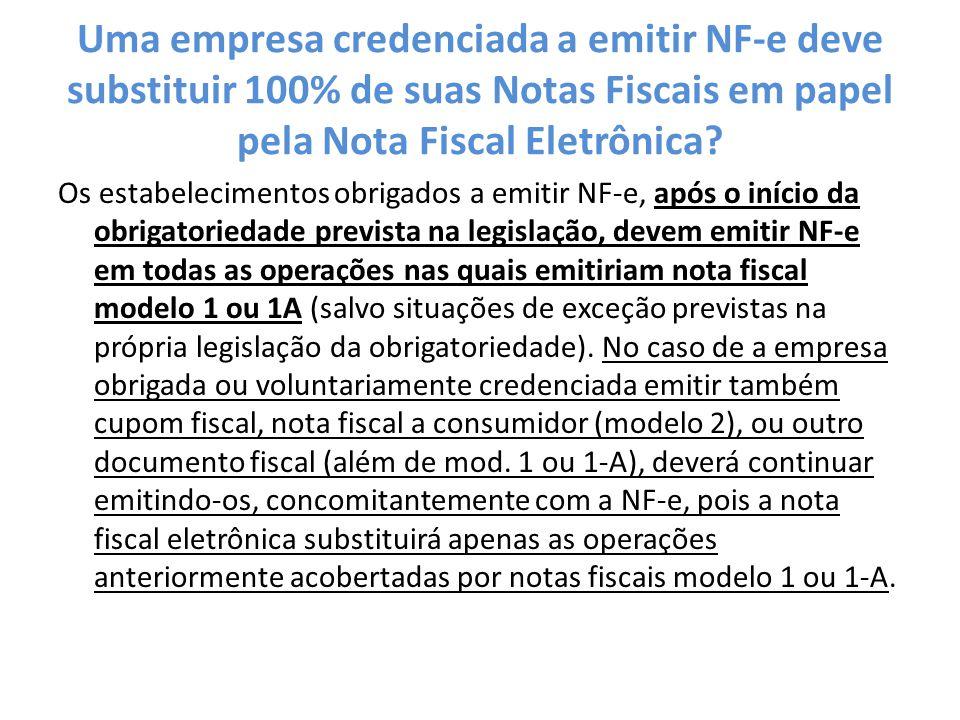 Uma empresa credenciada a emitir NF-e deve substituir 100% de suas Notas Fiscais em papel pela Nota Fiscal Eletrônica.