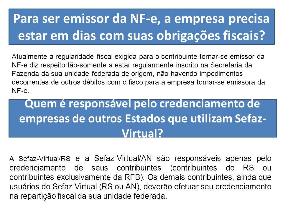 Para ser emissor da NF-e, a empresa precisa estar em dias com suas obrigações fiscais.