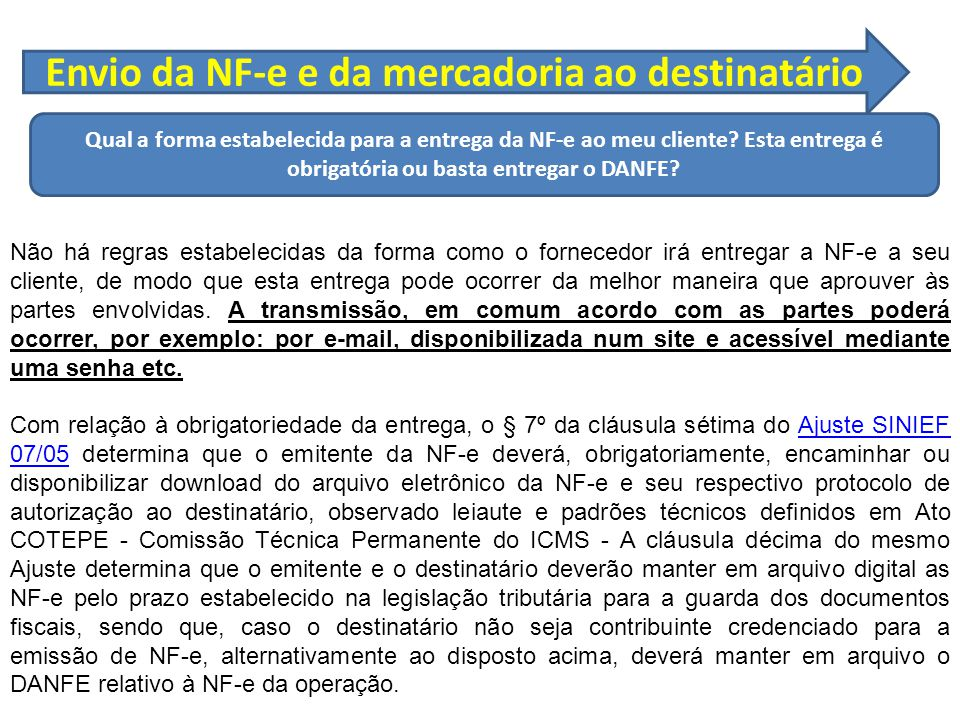 Envio da NF-e e da mercadoria ao destinatário Qual a forma estabelecida para a entrega da NF-e ao meu cliente.