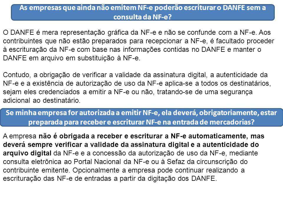 As empresas que ainda não emitem NF-e poderão escriturar o DANFE sem a consulta da NF-e.