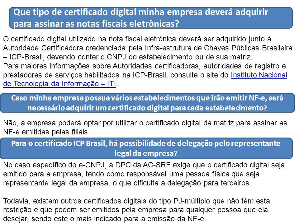 Que tipo de certificado digital minha empresa deverá adquirir para assinar as notas fiscais eletrônicas.