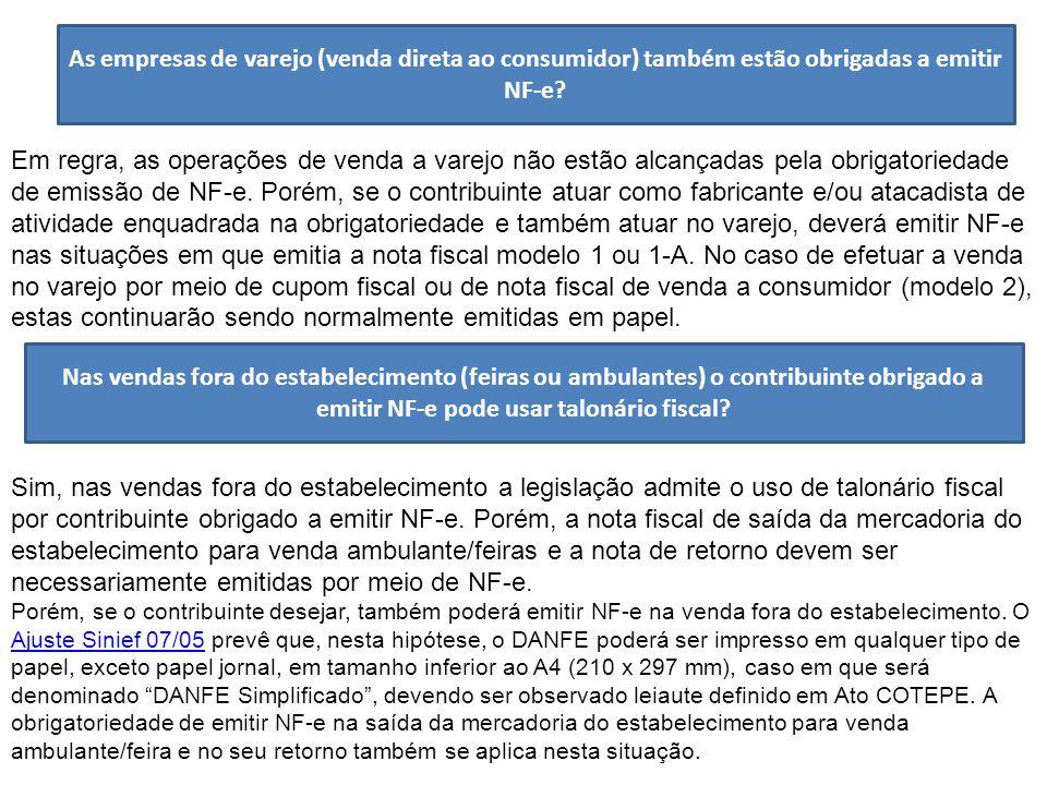 As empresas de varejo (venda direta ao consumidor) também estão obrigadas a emitir NF-e.