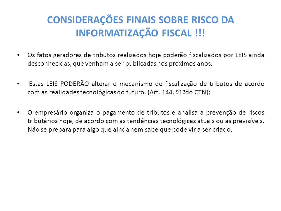 CONSIDERAÇÕES FINAIS SOBRE RISCO DA INFORMATIZAÇÃO FISCAL !!.
