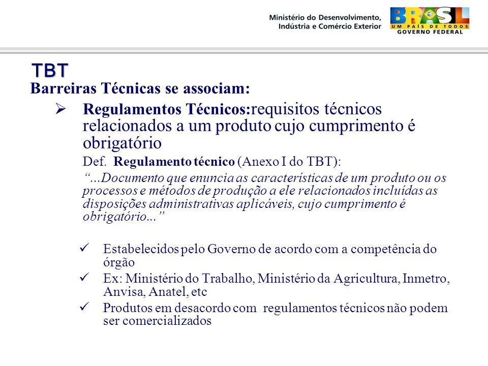 TBT TBT Barreiras Técnicas se associam:  Regulamentos Técnicos: requisitos técnicos relacionados a um produto cujo cumprimento é obrigatório Def. Reg