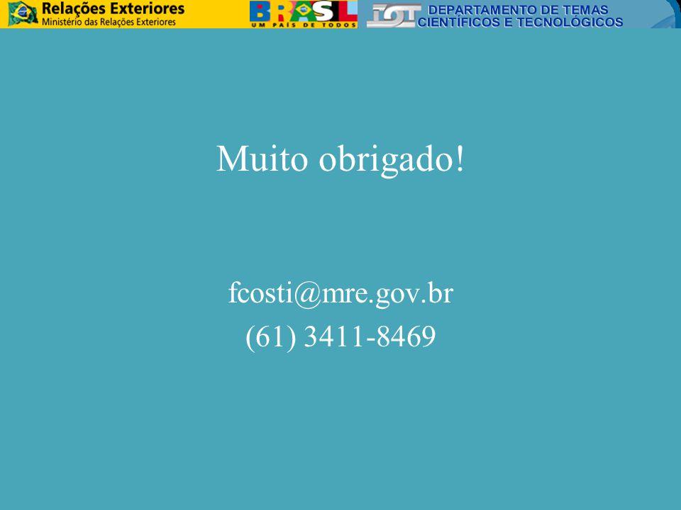 Muito obrigado! fcosti@mre.gov.br (61) 3411-8469