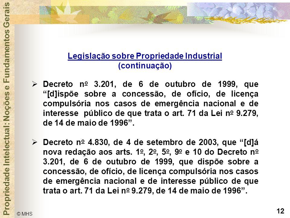 """12 © MHS Propriedade Intelectual: Noções e Fundamentos Gerais  Decreto n o 3.201, de 6 de outubro de 1999, que """"[d]ispõe sobre a concessão, de ofício"""