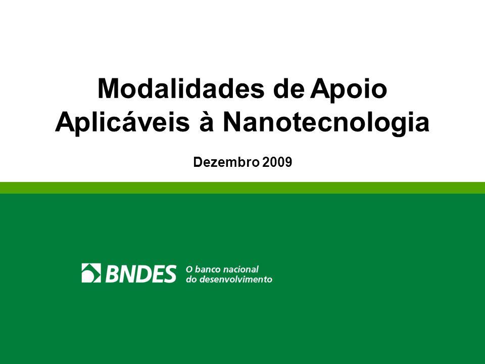 Modalidades de Apoio Aplicáveis à Nanotecnologia Dezembro 2009