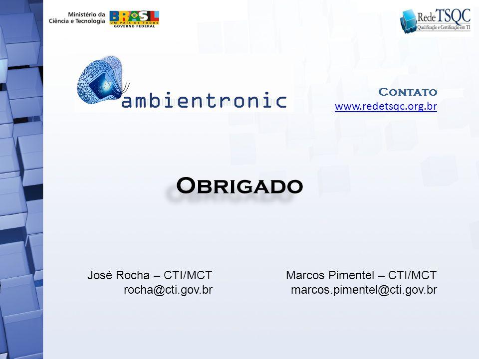 Obrigado Marcos Pimentel – CTI/MCT marcos.pimentel@cti.gov.br José Rocha – CTI/MCT rocha@cti.gov.br Contato www.redetsqc.org.br