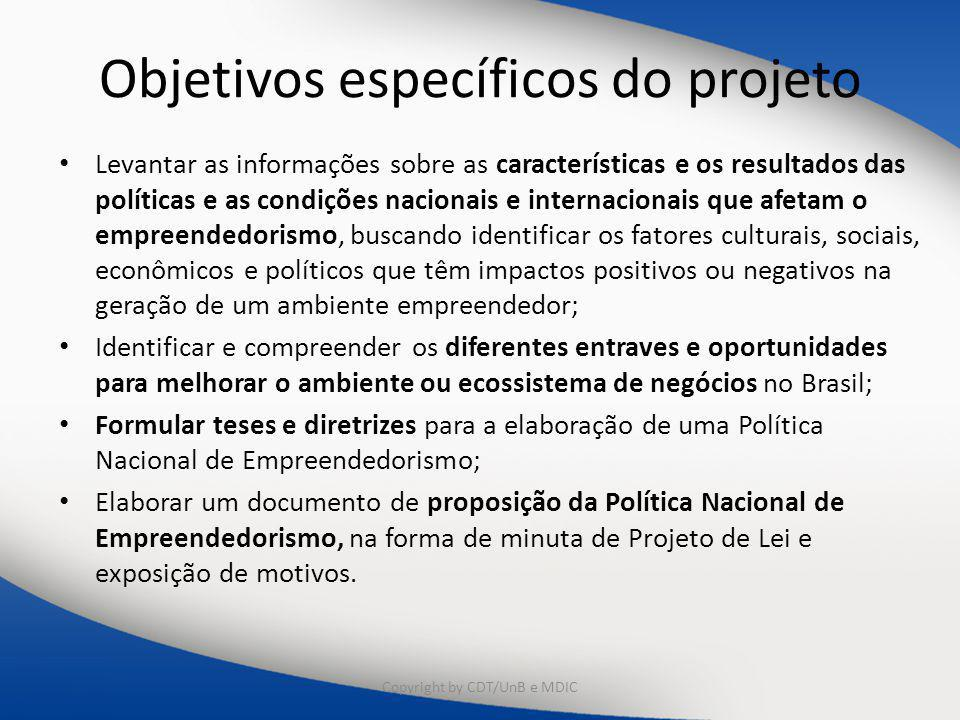 Objetivos específicos do projeto Levantar as informações sobre as características e os resultados das políticas e as condições nacionais e internacion