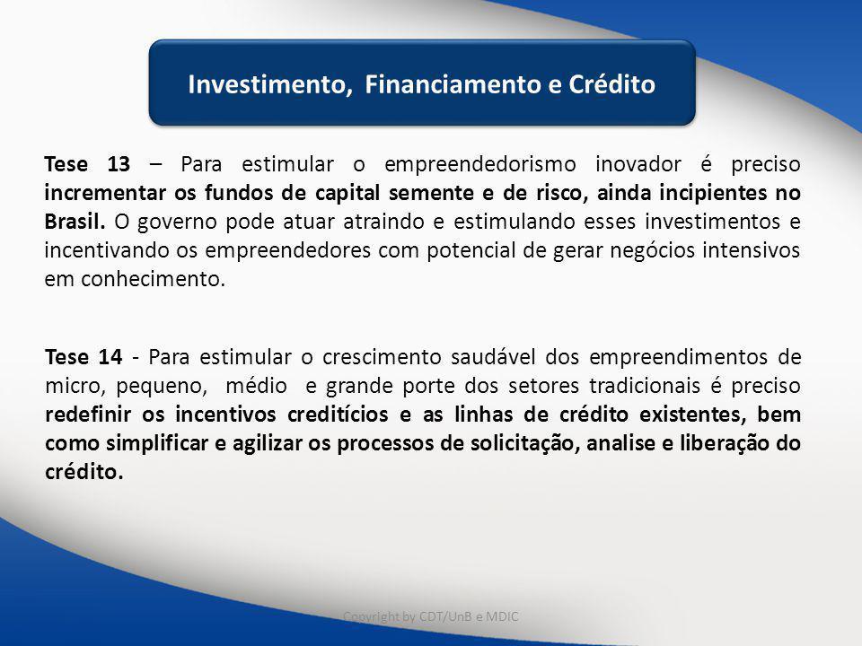 Educação e Capacitação Tese 13 – Para estimular o empreendedorismo inovador é preciso incrementar os fundos de capital semente e de risco, ainda incip