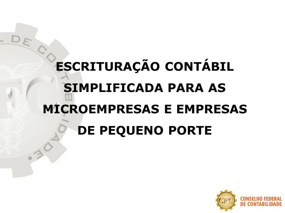ESCRITURAÇÃO CONTÁBIL SIMPLIFICADA PARA AS MICROEMPRESAS E EMPRESAS DE PEQUENO PORTE