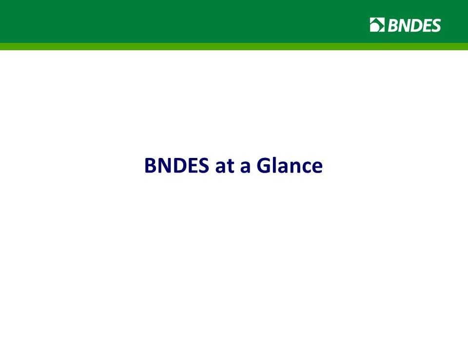 BNDES at a Glance