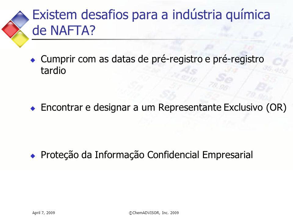 Existem desafios para a indústria química de NAFTA?  Cumprir com as datas de pré-registro e pré-registro tardio  Encontrar e designar a um Represent