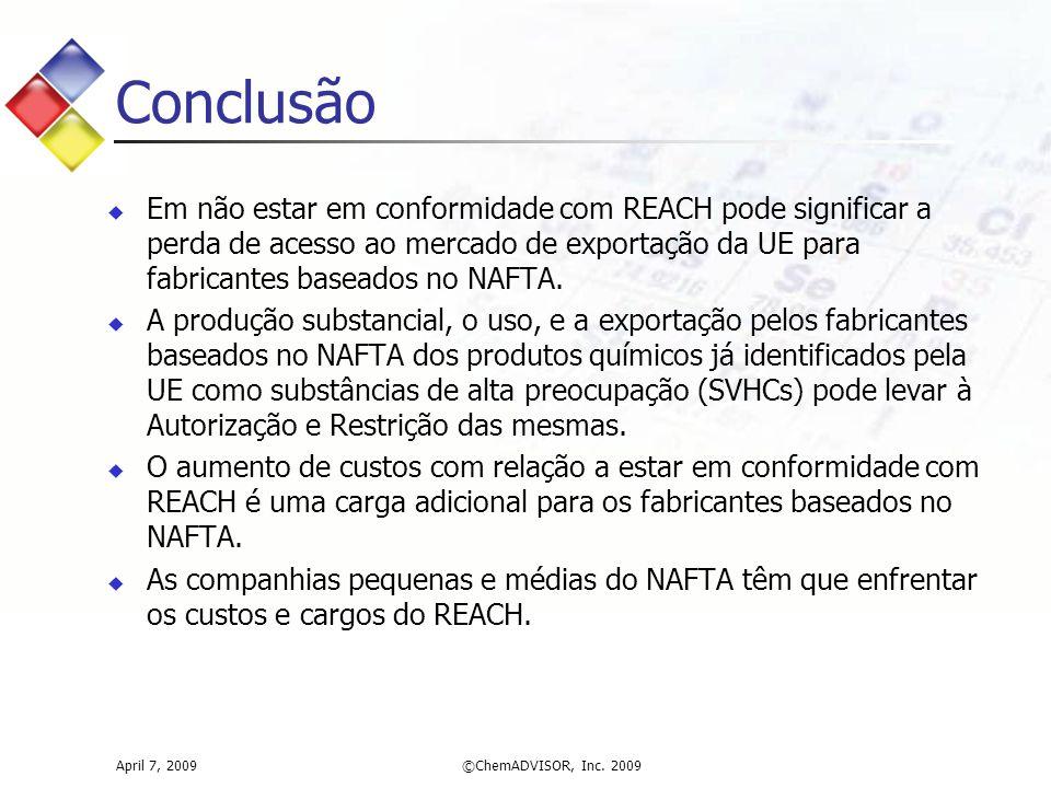 Conclusão  Em não estar em conformidade com REACH pode significar a perda de acesso ao mercado de exportação da UE para fabricantes baseados no NAFTA.