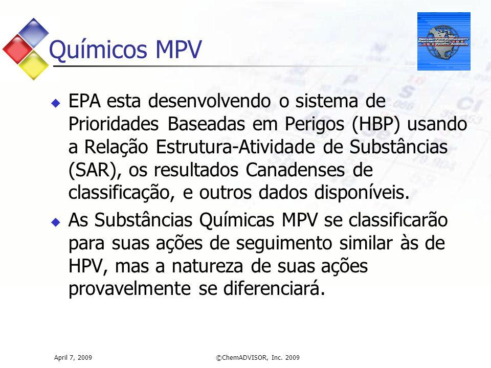 Químicos MPV  EPA esta desenvolvendo o sistema de Prioridades Baseadas em Perigos (HBP) usando a Relação Estrutura-Atividade de Substâncias (SAR), os resultados Canadenses de classificação, e outros dados disponíveis.