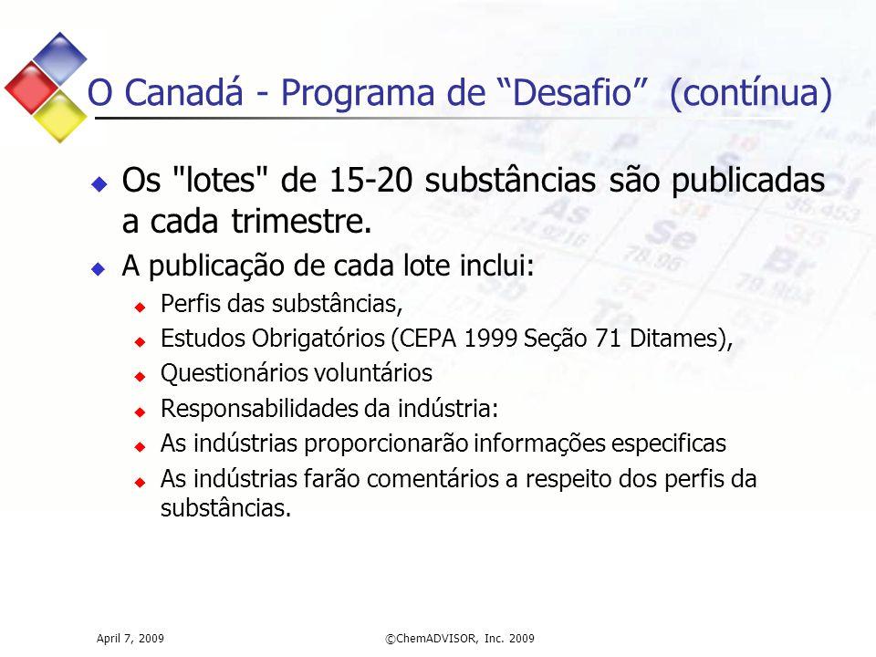 O Canadá - Programa de Desafio (contínua)  Os lotes de 15-20 substâncias são publicadas a cada trimestre.