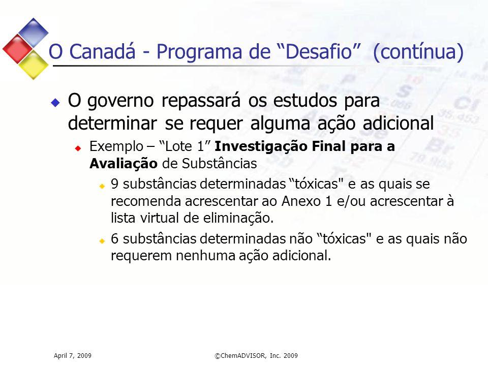 """O Canadá - Programa de """"Desafio"""" (contínua)  O governo repassará os estudos para determinar se requer alguma ação adicional  Exemplo – """"Lote 1"""" Inve"""