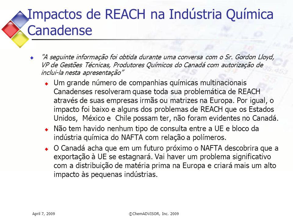 Impactos de REACH na Indústria Química Canadense  A seguinte informação foi obtida durante uma conversa com o Sr.