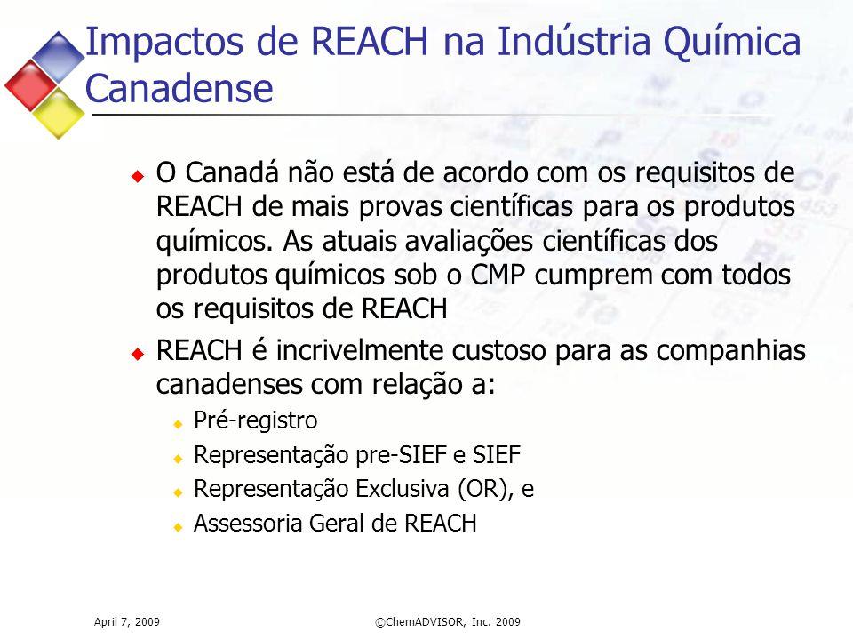 Impactos de REACH na Indústria Química Canadense  O Canadá não está de acordo com os requisitos de REACH de mais provas científicas para os produtos químicos.