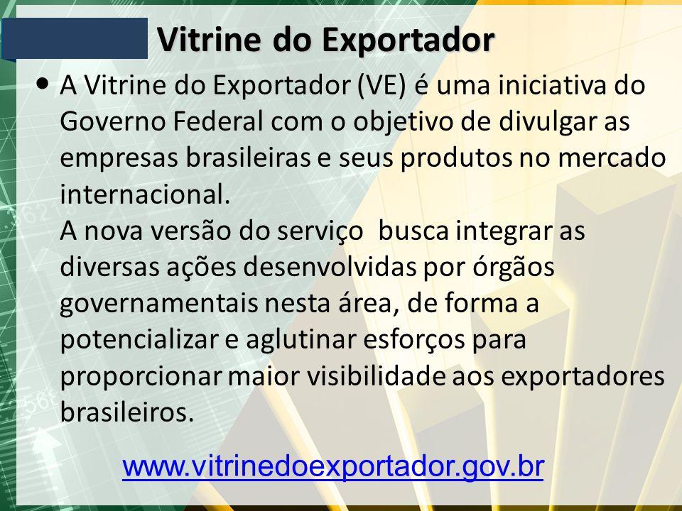 A Vitrine do Exportador (VE) é uma iniciativa do Governo Federal com o objetivo de divulgar as empresas brasileiras e seus produtos no mercado internacional.