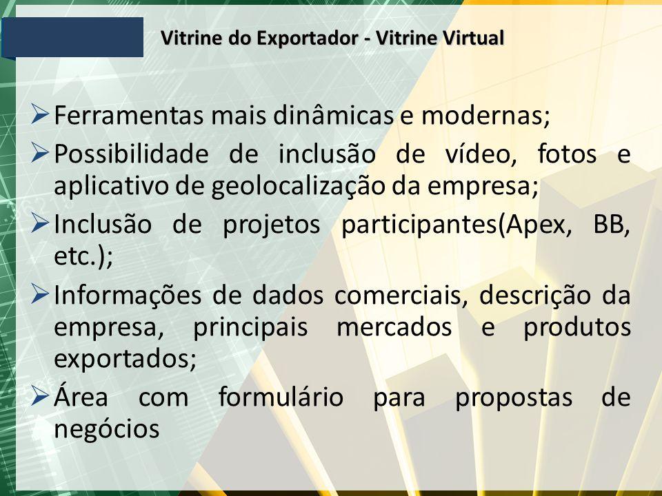  Ferramentas mais dinâmicas e modernas;  Possibilidade de inclusão de vídeo, fotos e aplicativo de geolocalização da empresa;  Inclusão de projetos