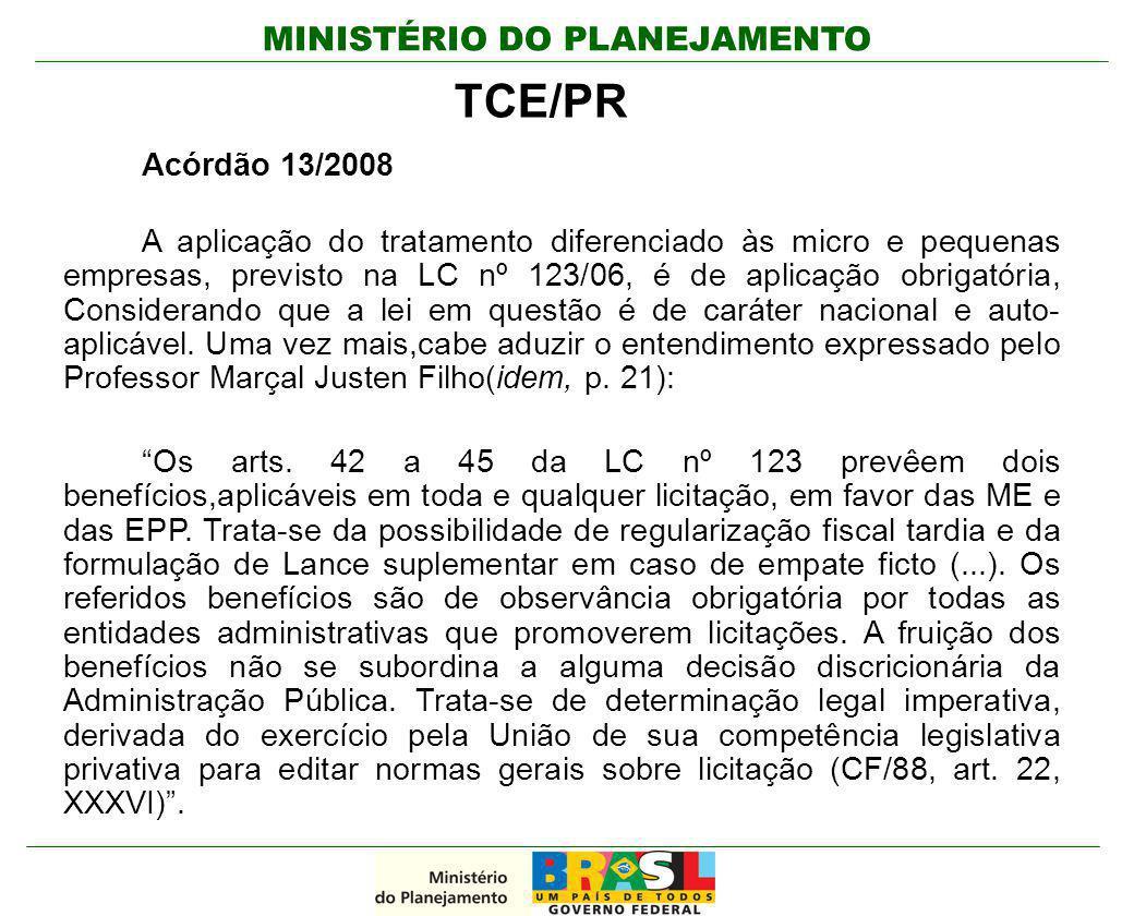 MINISTÉRIO DO PLANEJAMENTO TCE/PR Acórdão 13/2008 A aplicação do tratamento diferenciado às micro e pequenas empresas, previsto na LC nº 123/06, é de