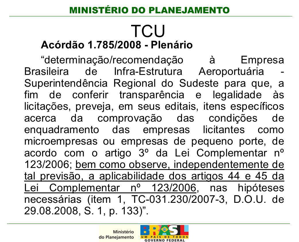 """MINISTÉRIO DO PLANEJAMENTO TCU Acórdão 1.785/2008 - Plenário """"determinação/recomendação à Empresa Brasileira de Infra-Estrutura Aeroportuária - Superi"""