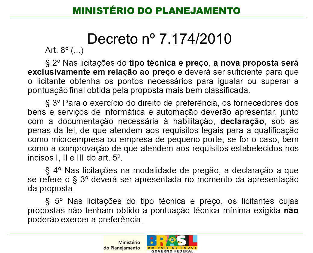 MINISTÉRIO DO PLANEJAMENTO Decreto nº 7.174/2010 Art. 8º (...) § 2º Nas licitações do tipo técnica e preço, a nova proposta será exclusivamente em rel