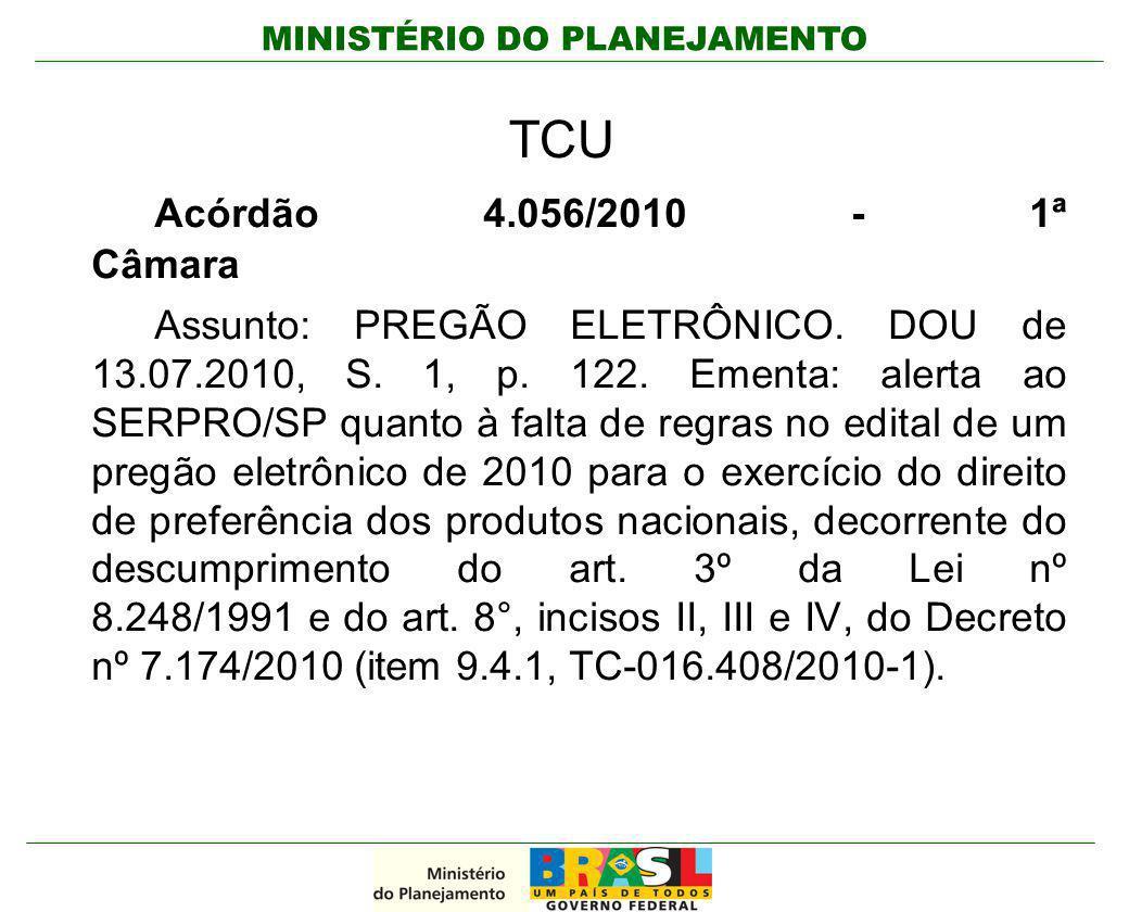 MINISTÉRIO DO PLANEJAMENTO TCU Acórdão 4.056/2010 - 1ª Câmara Assunto: PREGÃO ELETRÔNICO. DOU de 13.07.2010, S. 1, p. 122. Ementa: alerta ao SERPRO/SP