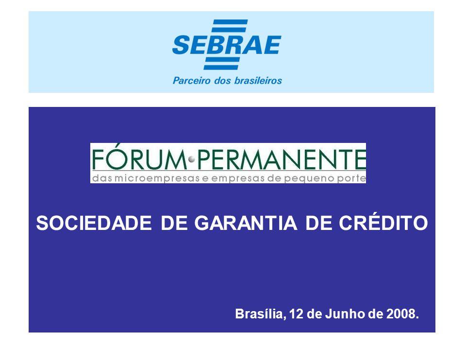 SOCIEDADE DE GARANTIA DE CRÉDITO Brasília, 12 de Junho de 2008.