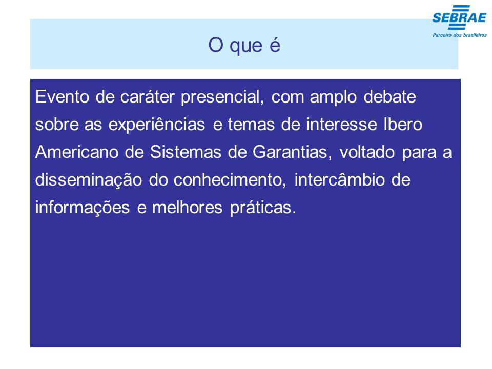 O que é Evento de caráter presencial, com amplo debate sobre as experiências e temas de interesse Ibero Americano de Sistemas de Garantias, voltado para a disseminação do conhecimento, intercâmbio de informações e melhores práticas.