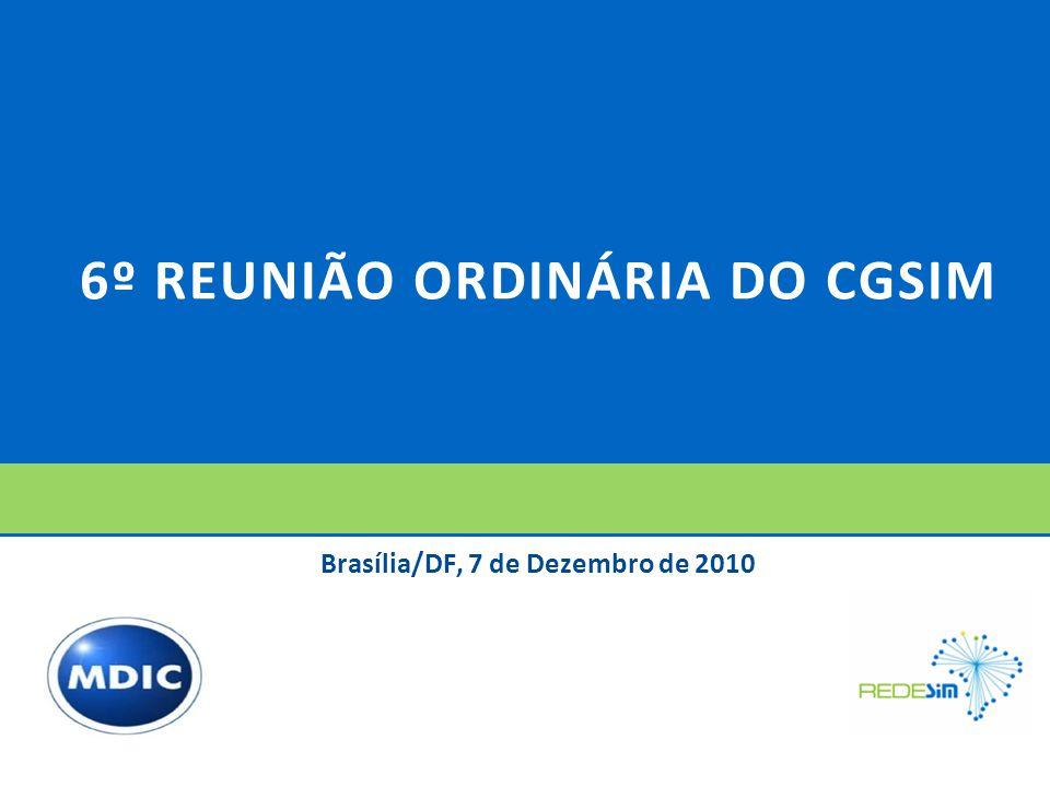 6º REUNIÃO ORDINÁRIA DO CGSIM Brasília/DF, 7 de Dezembro de 2010
