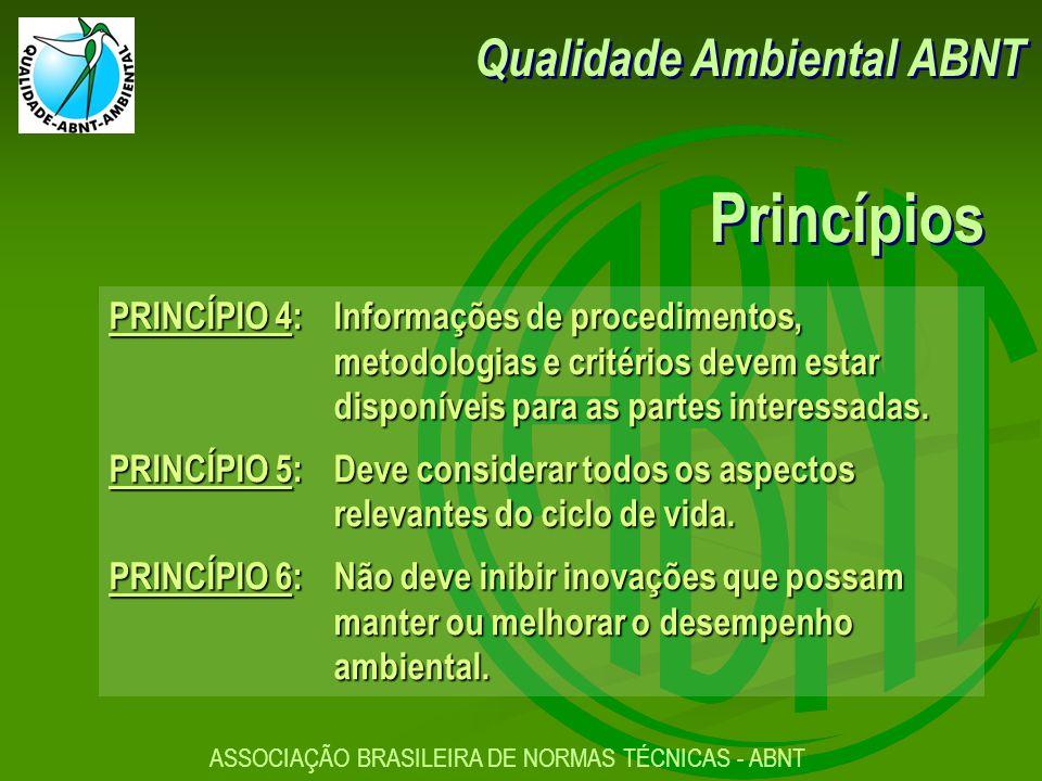 ASSOCIAÇÃO BRASILEIRA DE NORMAS TÉCNICAS - ABNT PRINCÍPIO 4:Informações de procedimentos, metodologias e critérios devem estar disponíveis para as partes interessadas.