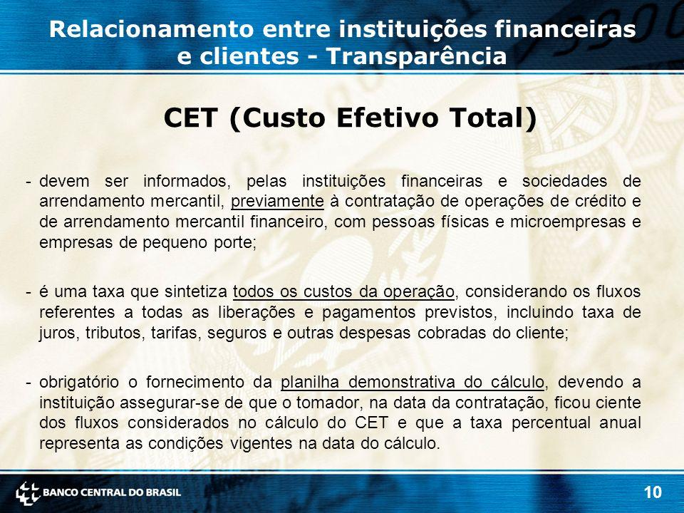 10 CET (Custo Efetivo Total) -devem ser informados, pelas instituições financeiras e sociedades de arrendamento mercantil, previamente à contratação d