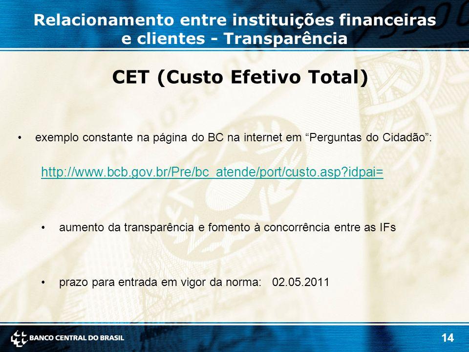 """14 CET (Custo Efetivo Total) exemplo constante na página do BC na internet em """"Perguntas do Cidadão"""": http://www.bcb.gov.br/Pre/bc_atende/port/custo.a"""
